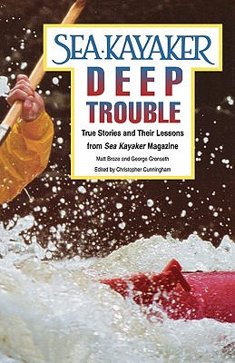 Sea Kayaker's Deep Trouble By Broze, Matt C./ Gronseth, George
