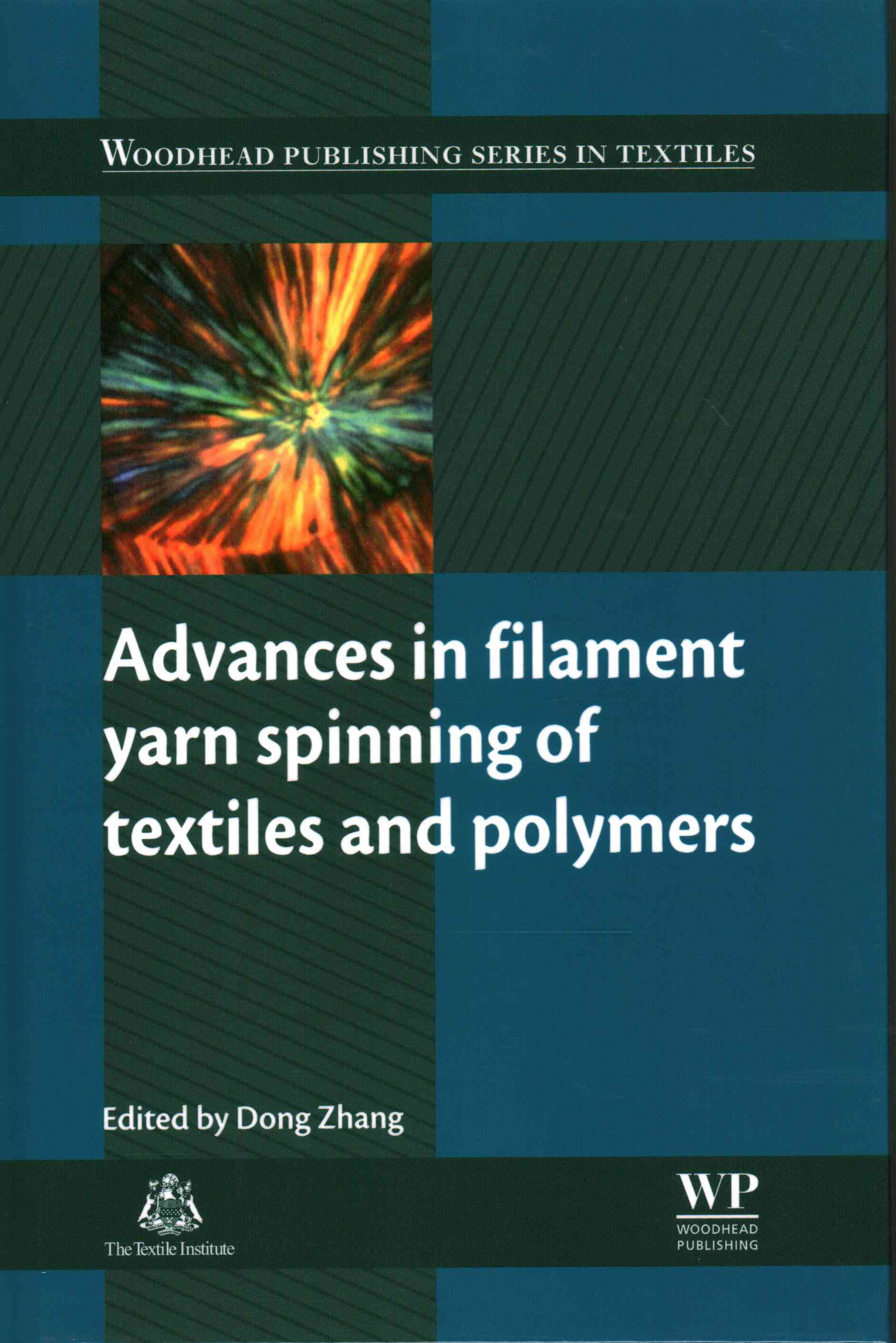 Advances in Filament Yarn Spinning of Textiles and Polymers By Zhang, Dong (EDT)